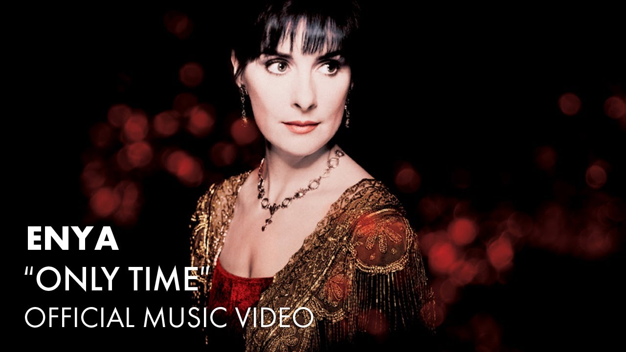 Only Time (Enya) - Song Lyrics
